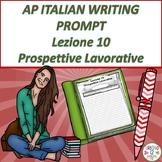 AP Italian Writing Prompt  Lezione 10  Prospettive Lavorative