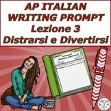 AP Italian Writing Prompt  Lezione 3  Distrarsi e Divertirsi