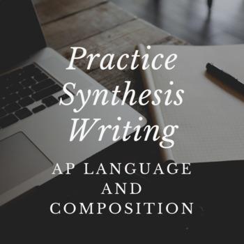 AP Lang - Practice Synthesis Writing