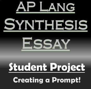 Example Of Thesis Statement For Essay  Science Essay Questions also Argumentative Essay Topics For High School Ap Lang Synthesis Essay  Synthesis Prompt Creation Activityproject How To Write An Application Essay For High School