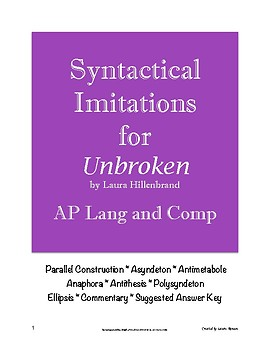 Unbroken - Syntactical Imitations; AP Lang and Comp; Syntax