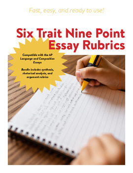 6 Trait 9 Point Rubric Bundle (compatible with AP Language & Composition