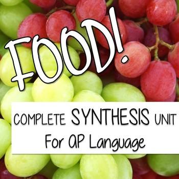 AP Language Food Synthesis UNIT BUNDLE