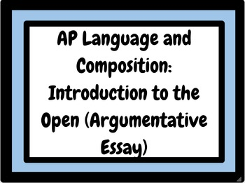 AP Language and Composition Introduction to the Open Essay