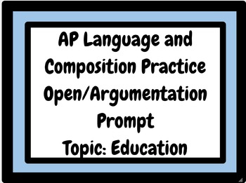 AP Language and Composition Practice Prompt-Topic:Education