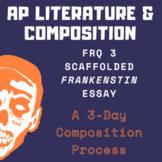 AP Lit Scaffolded Frankenstein FRQ 3 Essay Prompt Assignme