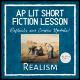 AP Lit Short Fiction Lesson - Realism