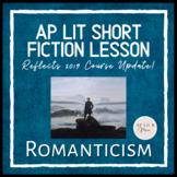AP Lit Short Fiction Lesson - Romanticism