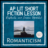 AP Lit Short Fiction Lesson - Romanticism