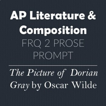 AP Literature & Composition Prose Prompt - The Picture of Dorian Gray