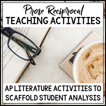 AP Literature Prose Analysis Prompts and Reciprocal Teaching Activities