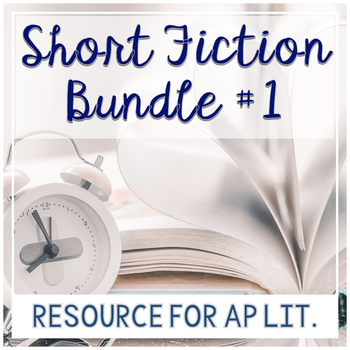 AP Literature Short Story Bundle 1 (Now For Both In-Person & Distance Learning!)