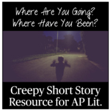 """AP Literature Short Story Resource: """"Where Are You Going? Where Have You Been?"""""""