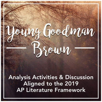 """AP Literature Short Story Resource: """"Young Goodman Brown"""" by Nathaniel Hawthorne"""