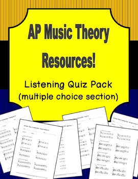 AP Music Theory - Listening Quiz Pack (multiple choice section)