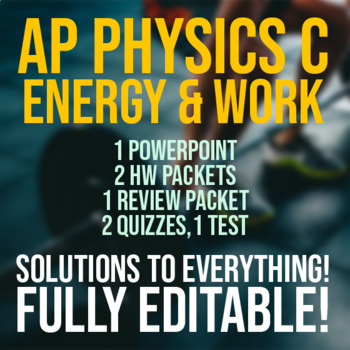 AP Physics C - Energy and Work Lesson Plan Bundle