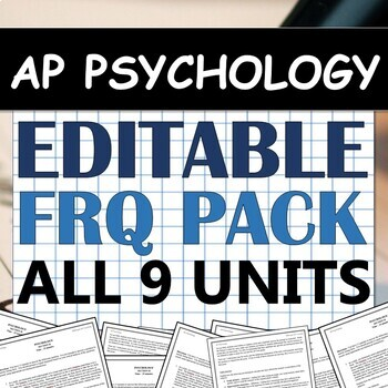 EDITABLE Free-Response Question (FRQ) Pack! AP Psychology (AP Psych) - ALL UNITS