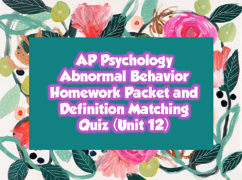 AP Psychology- Abnormal Behavior Definition Homework & Quiz (Unit 12)