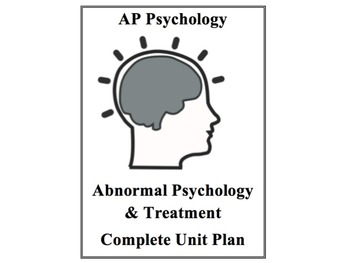 AP Psychology Complete Unit Plan Abnormal Psychology and Treatment