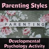 AP Psychology- Developmental Psychology Parenting Styles S