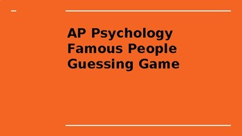 AP Psychology Famous People Guessing Game