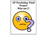 "Psychology Final Project ""Who am I?"" Two Different Project Options"
