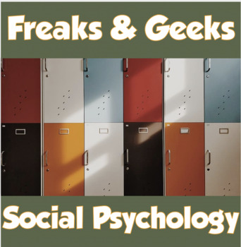 AP Psychology- Freaks and Geeks Pilot (Unit 14- Social Psychology/Sociology)