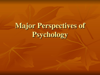 AP Psychology - Major Perspectives in Psychology
