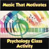 AP Psychology- Music & Motivation Activity (Unit 8- Motiva