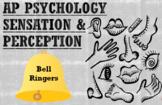 AP Psychology, Sensation & Perception, Bell Ringers/Class
