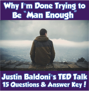 "AP Psychology/Sociology-Why I Am Done Being ""Man Enough"" TED Talk (J. Baldoni)"