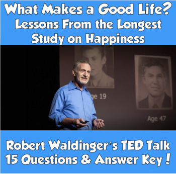 AP Psychology TED Talk- What Makes a Good Life? Longest Study on Happiness