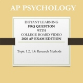 AP Psychology Topic 1.2 Research Methods FRQ Distance Learning with Video