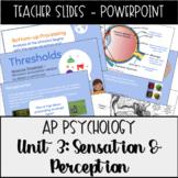 AP Psychology Unit 3 Sensation & Perception Powerpoint Pre