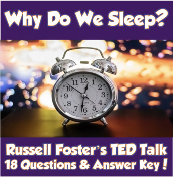 AP Psychology- Why Do We Sleep? TED Talk (Unit 5 Levels of Consciousness)