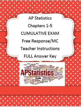 AP STATS CUMULATIVE TEST CHAPTERS 1-5 PRACTICE AP EXAM