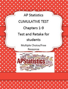 AP STATS CUMULATIVE TEST CHAPTERS 1-9 AND RETAKE