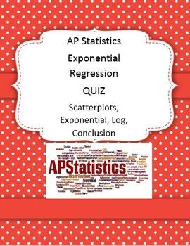 AP STATS EXPONENTIAL REGRESSION QUIZ