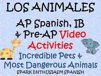 AP Spanish Animal Video Activities