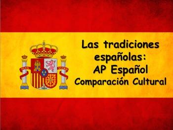 AP Spanish. Tradiciones de España. Comparación Cultural. P