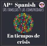 AP Spanish Las familias y las comunidades en tiempos de cr