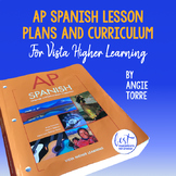 AP Spanish Lesson Plans and Curriculum for an Entire Year: Vista Higher Learning