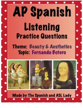 AP Spanish Listening - Beauty & Aesthetics - Art - Fernando Botero - TEST PREP