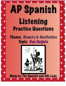 AP Spanish Listening - Beauty & Aesthetics - Don Quijote -