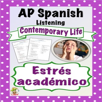 AP Spanish Listening - Contemporary Life - Academic Stress - TEST PREP