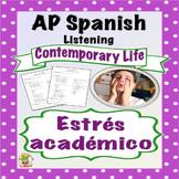 AP Spanish Listening - Contemporary Life - Academic Stress