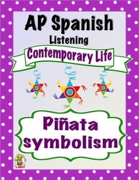 AP Spanish Listening - Contemporary Life - Piñata Symbolism - TEST PREP