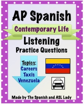 AP Spanish Listening - Contemporary Life - Venezuelan Taxi Drivers - TEST PREP
