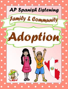 AP Spanish Listening - Family & Communities - Adoption - TEST PREP