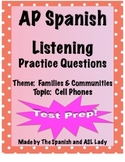 AP Spanish Listening - Family & Communities - Cell Phones - TEST PREP